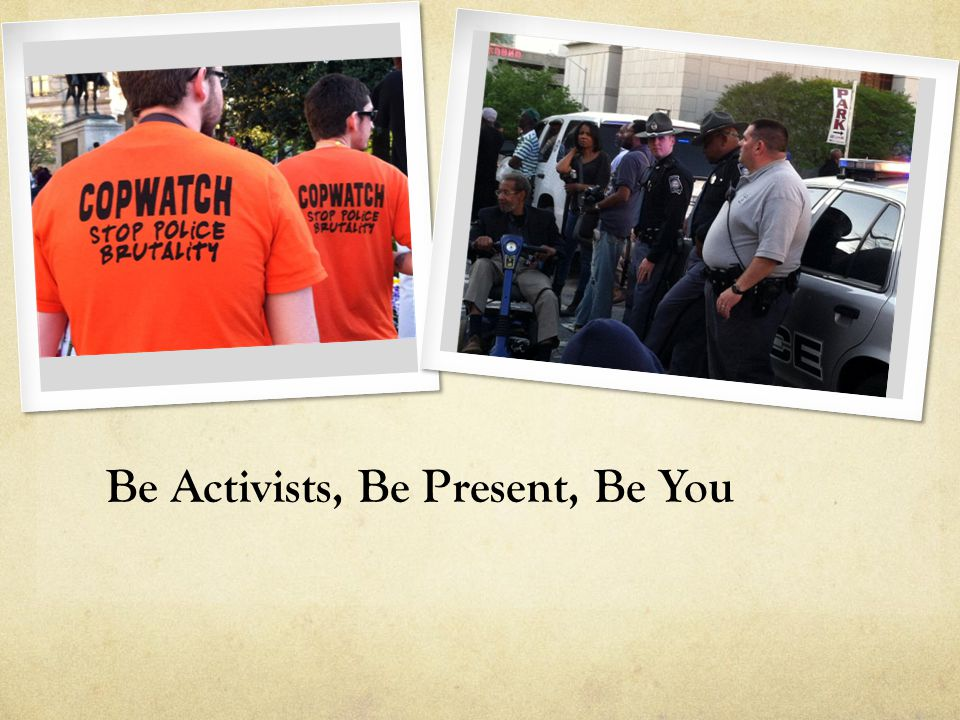 Be Activists, Be Present, Be You