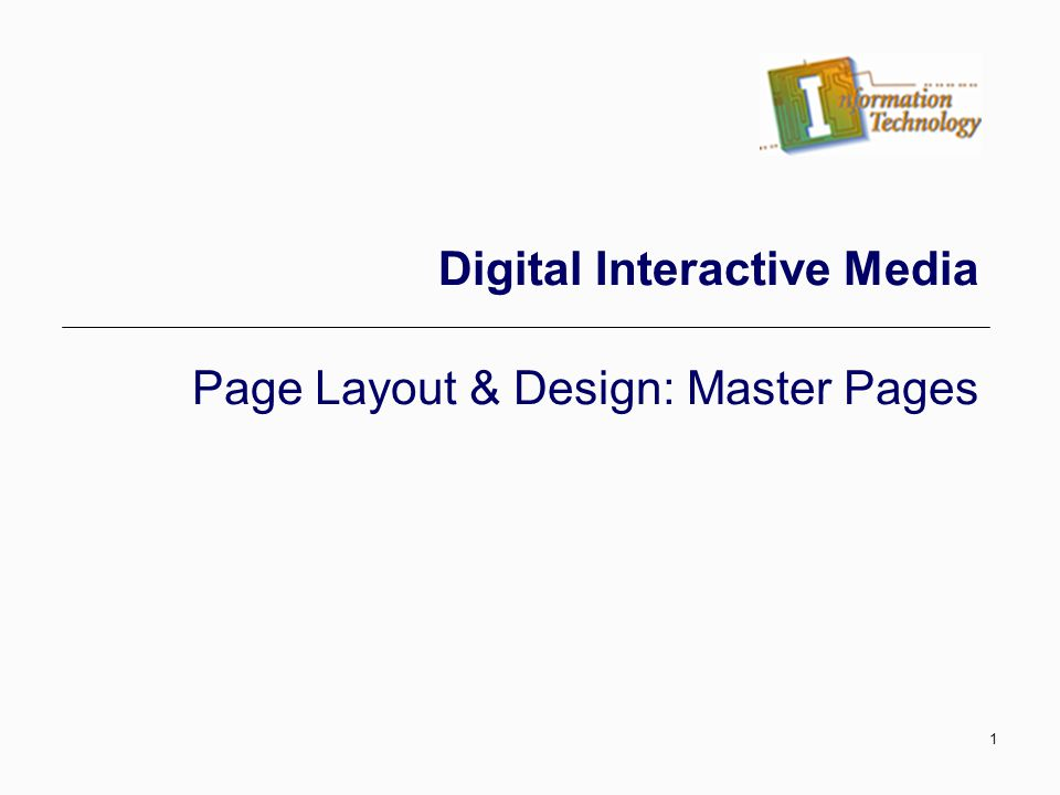 1 Digital Interactive Media Page Layout & Design: Master Pages