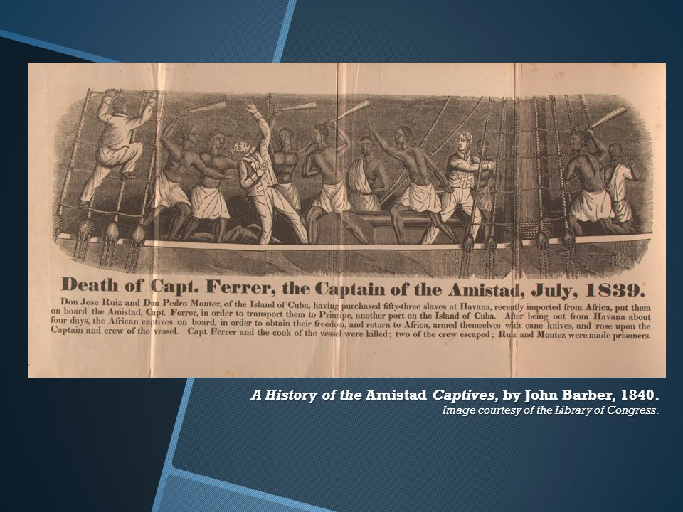 A History of the Amistad Captives, by John Barber, 1840. Image courtesy of the Library of Congress.