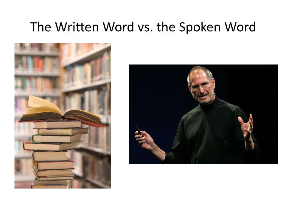 The Written Word vs. the Spoken Word