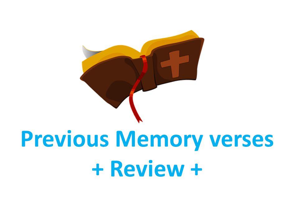 Previous Memory verses + Review +