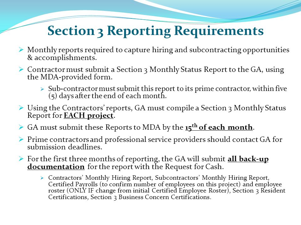 Section 3 Reporting Requirements  Monthly reports required to capture hiring and subcontracting opportunities & accomplishments.  Contractor must su