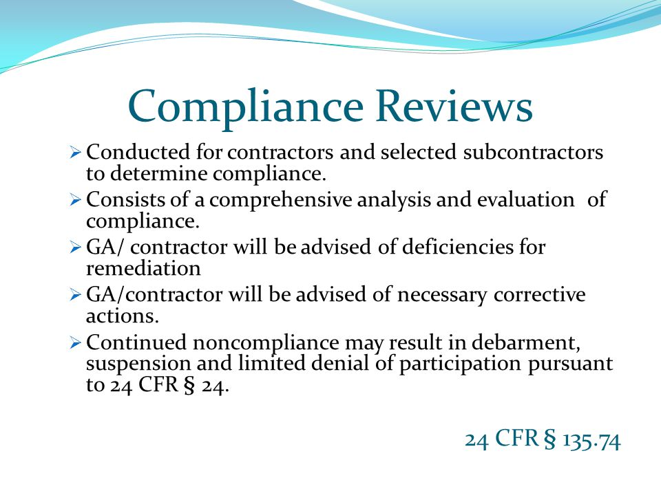 Compliance Reviews  Conducted for contractors and selected subcontractors to determine compliance.