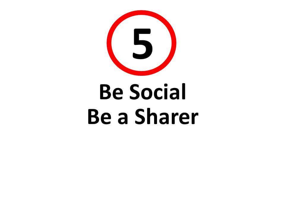 44 5 Be Social Be a Sharer