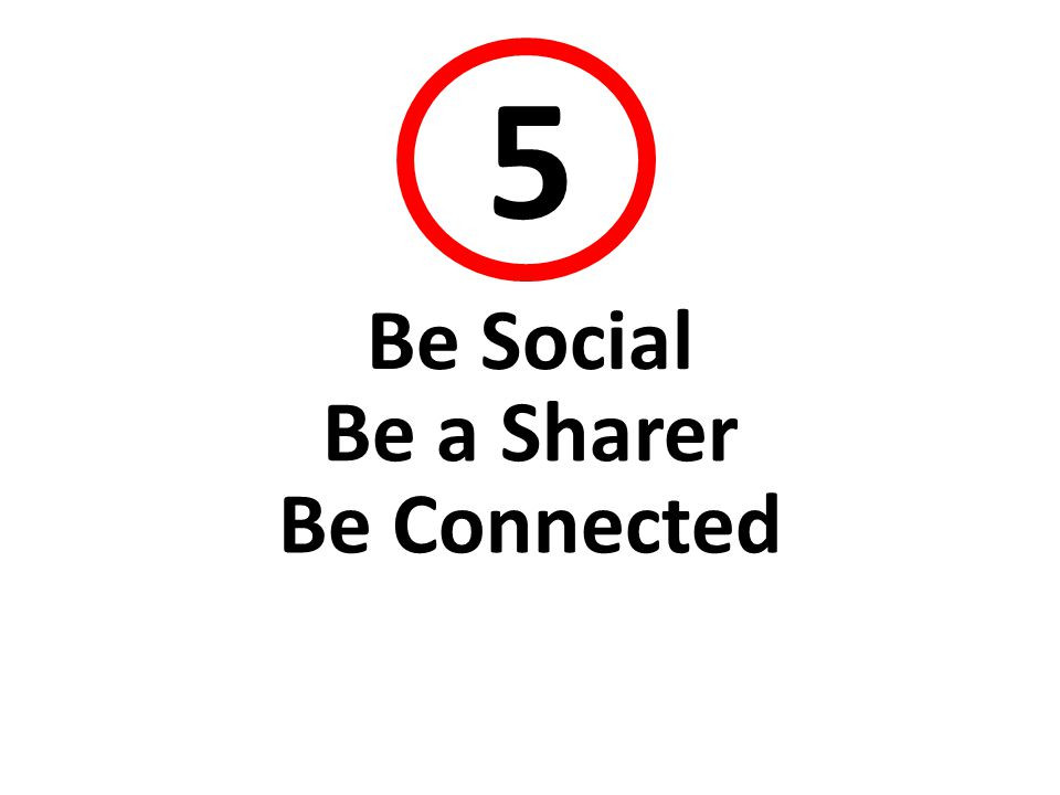 44 5 Be Social Be a Sharer Be Connected