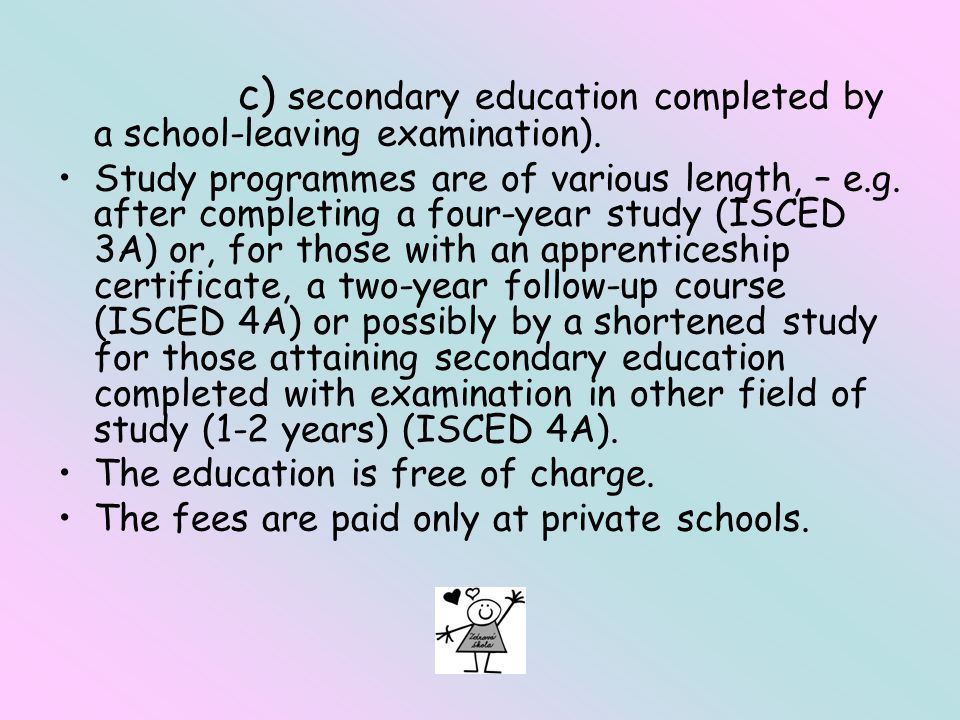 c) secondary education completed by a school-leaving examination).