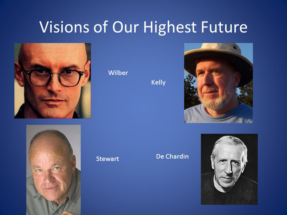 Visions of Our Highest Future Wilber Kelly Stewart De Chardin