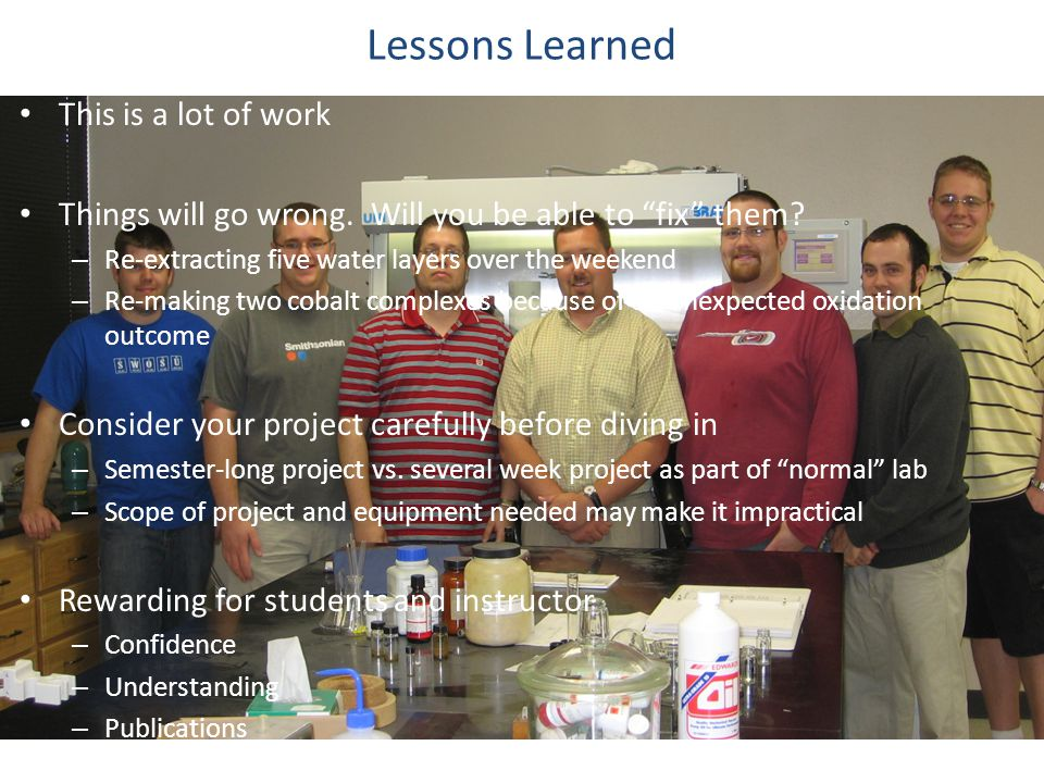 Lessons Learned This is a lot of work Things will go wrong.