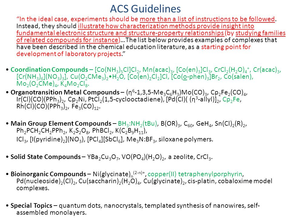ACS Guidelines In the ideal case, experiments should be more than a list of instructions to be followed.