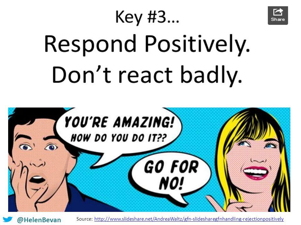 @helenbevan @HelenBevan Source: http://www.slideshare.net/AndreaWaltz/gfn-slidesharegfnhandling-rejectionpositivelyhttp://www.slideshare.net/AndreaWaltz/gfn-slidesharegfnhandling-rejectionpositively
