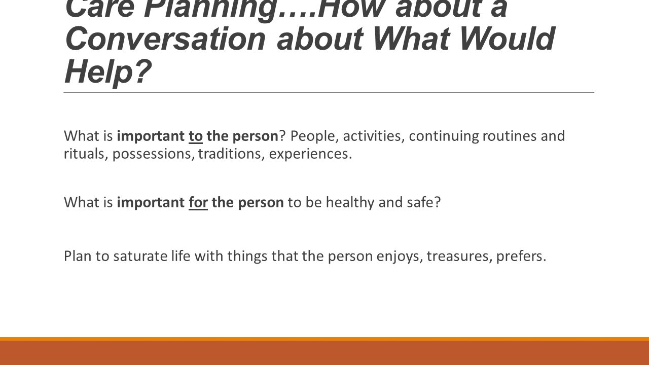 Care Planning….How about a Conversation about What Would Help.