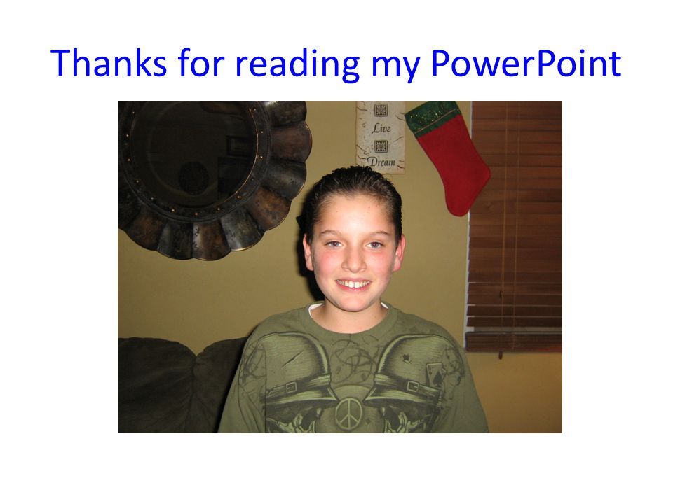 Thanks for reading my PowerPoint