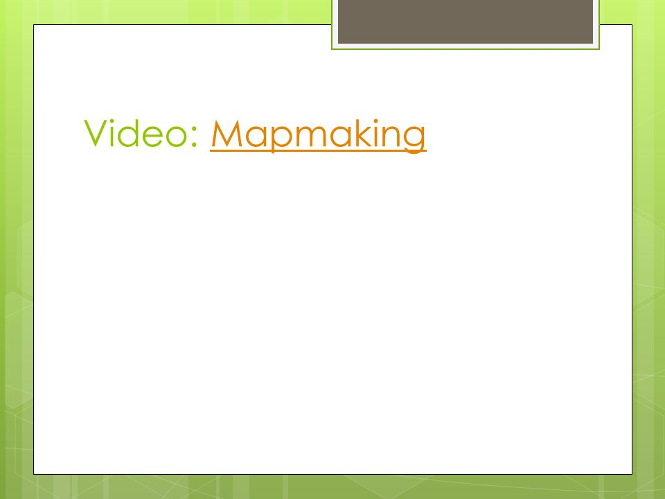 Video: MapmakingMapmaking