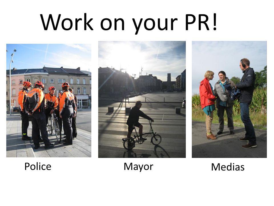 Work on your PR! PoliceMayor Medias