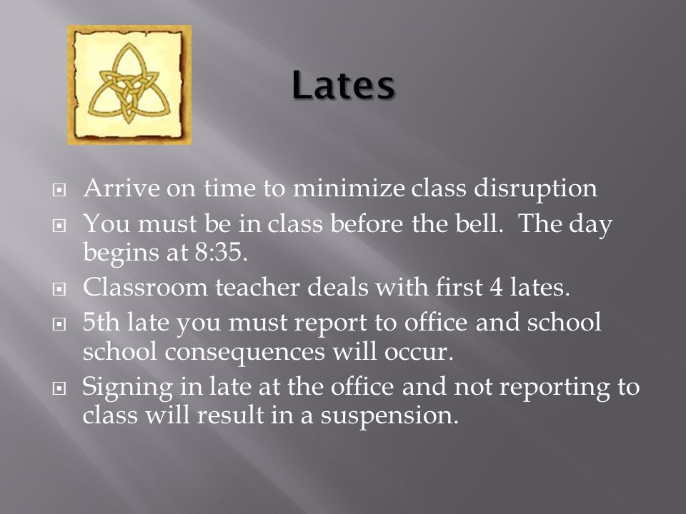  Detentions will be issued for lates/truancies/uniform infractions/inappropriate behaviour in class  Missed detentions may result in suspension