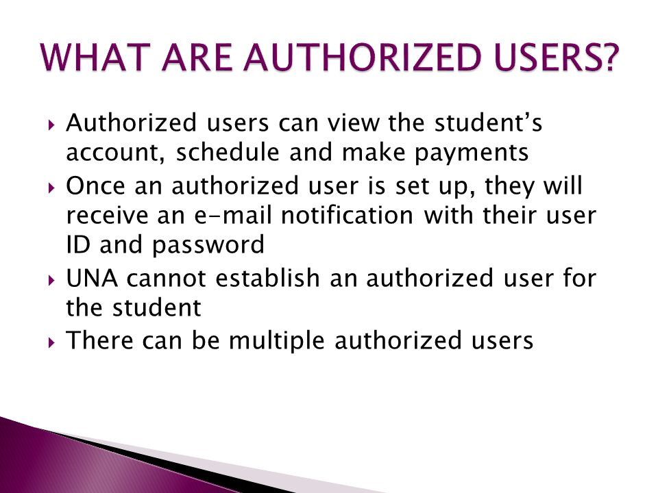  Go to the UNA home page and select Tuition Payment and Make a Payment Now  Or go to the UNA home page and select UNA Portal and scroll down until you see Authorized User Login  You will need your login ID and password
