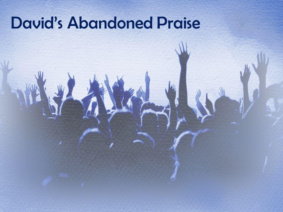 David's Abandoned Praise