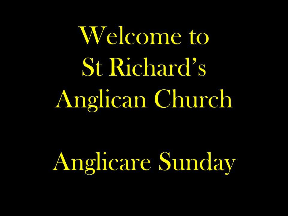 Welcome to St Richard's Anglican Church Anglicare Sunday