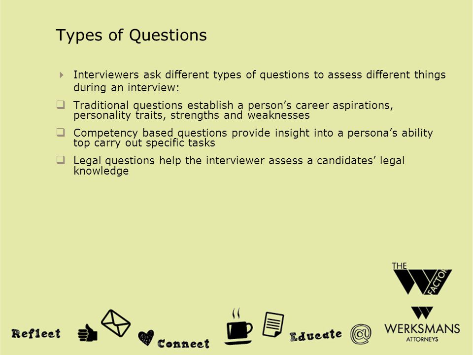 Examples of Traditional Questions:  Why did you choose your particular career path/field.