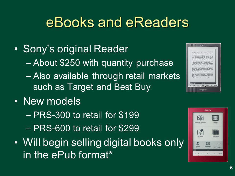 eBooks and eReaders Plastic Logic Personal computers iPhones from Apple –New reader app from CourseSmart that draws on 7,000 college texts from a dozen major publishers –AlgebraPrep app from Pearson Higher Education Tutorials and mini-tests $2.99 download from iTunes store* 7