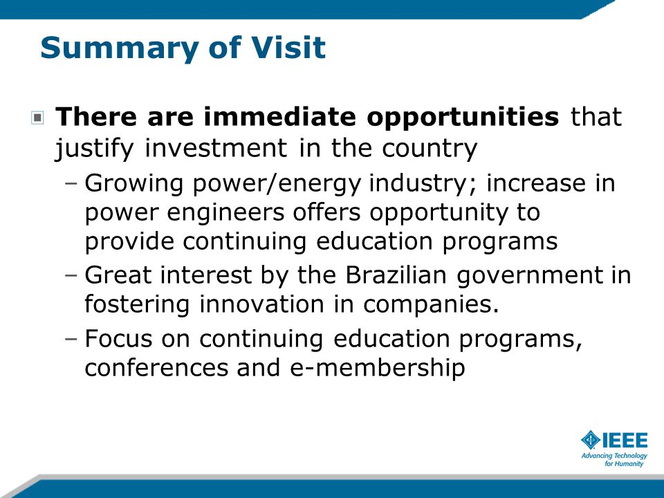 Summary of Visit There are immediate opportunities that justify investment in the country –Growing power/energy industry; increase in power engineers