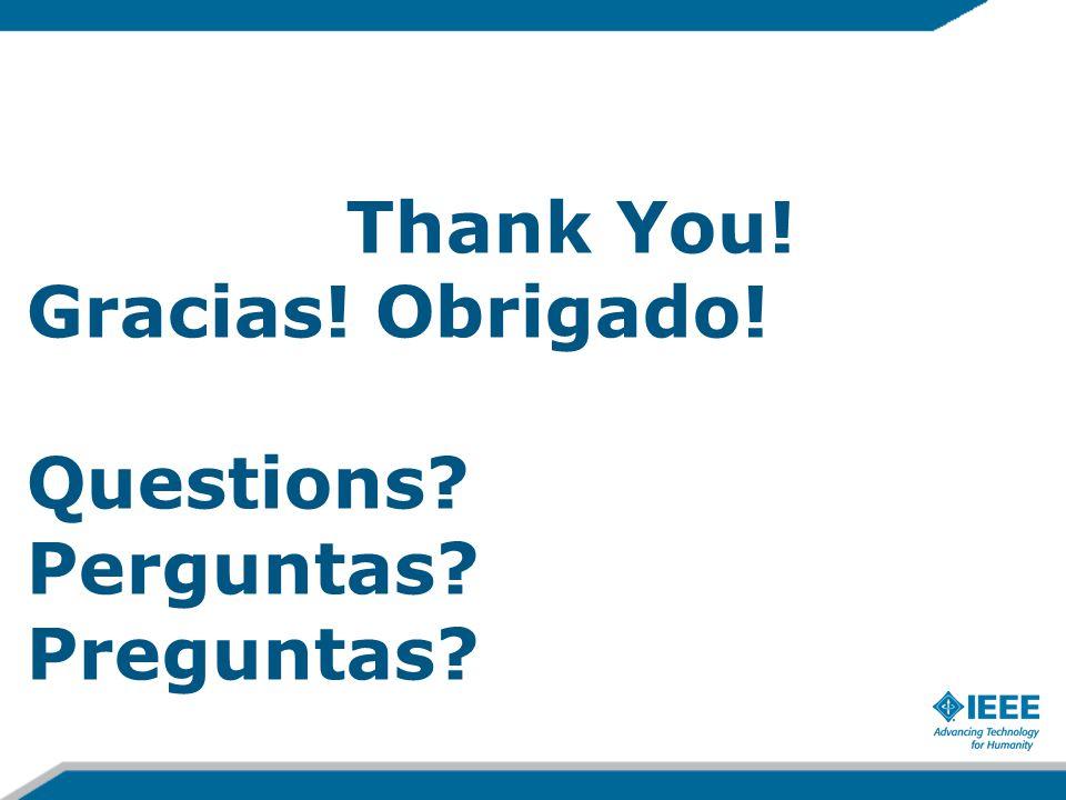 Thank You! Gracias! Obrigado! Questions Perguntas Preguntas