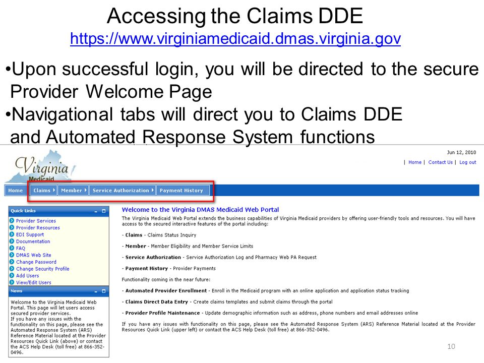 Claims DDE Claims DDE function is currently associated with the following types of claims: – Professional Claims (CMS-1500) – Institutional Claims (CMS-1450 {UB-04}) – Medicare Crossover Claims You must be approved under the new role Authorized Staff- Claims to access DDE claims functions Users will have the option to create separate claim forms for submission or save each claim as a separate template for future submissions