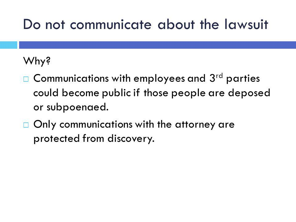 Do not communicate about the lawsuit Why.