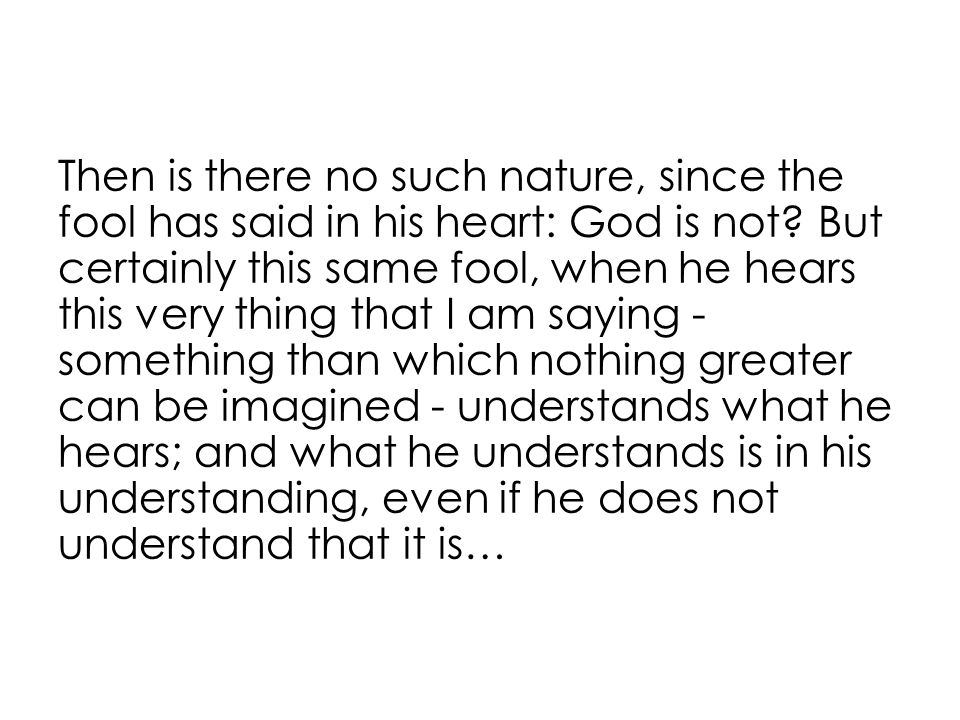 God is the greatest being imaginable.