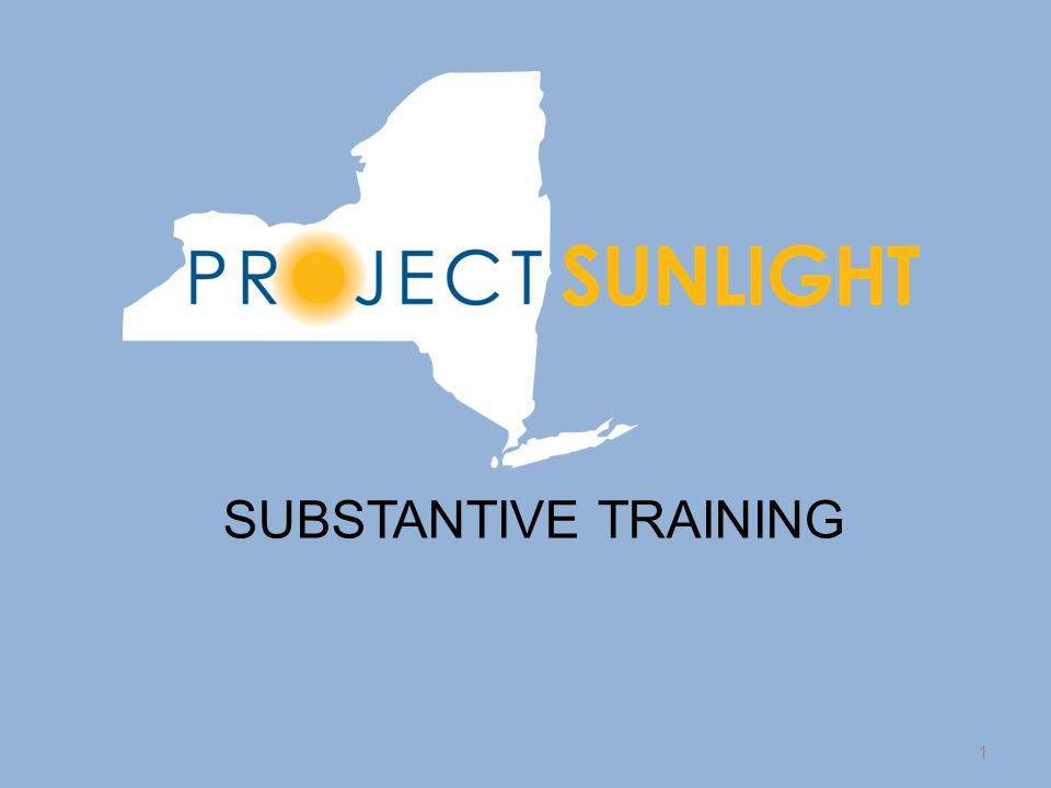 Introduction to Project Sunlight Project Sunlight, an important component of the Public Integrity Reform Act of 2011, is an online database that provides the public with an opportunity to see what individuals and entities are interacting with New York State government.