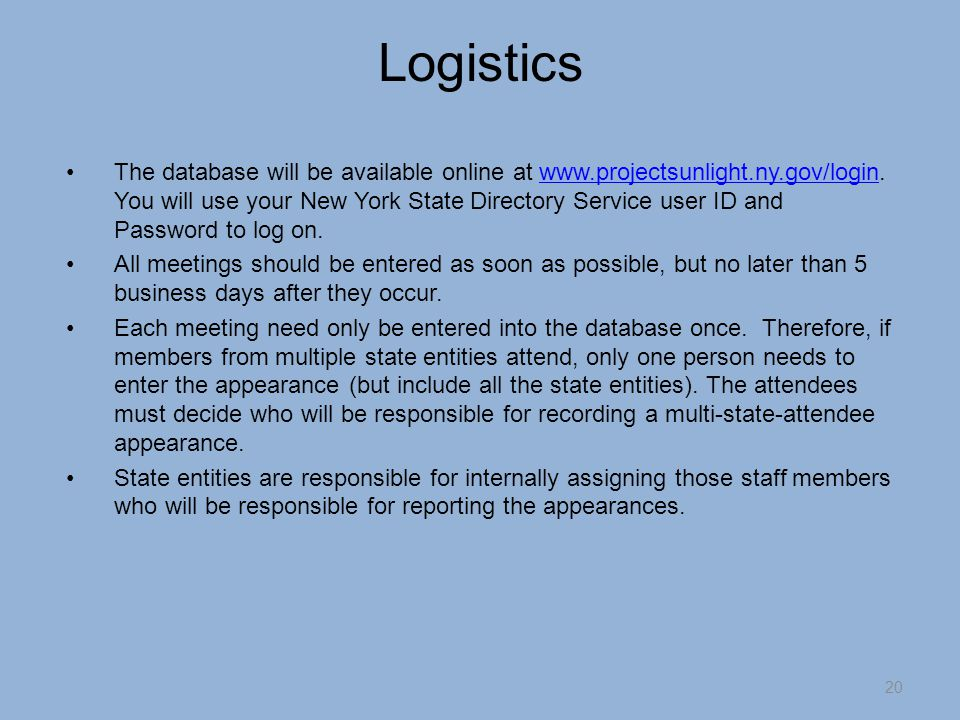 Logistics The database will be available online at www.projectsunlight.ny.gov/login.