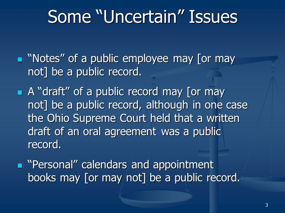 Some Uncertain Issues Notes of a public employee may [or may not] be a public record.