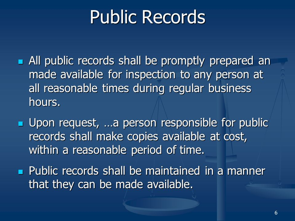 Public Records All public records shall be promptly prepared an made available for inspection to any person at all reasonable times during regular business hours.