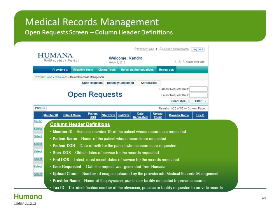 40 Medical Records Management Open Requests Screen – Column Header Definitions Column Header Definitions Member ID – Humana member ID of the patient w