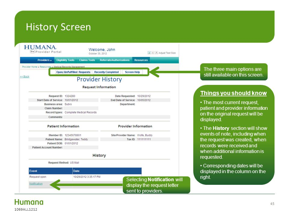 45 History Screen Things you should know The most current request, patient and provider information on the original request will be displayed. The His
