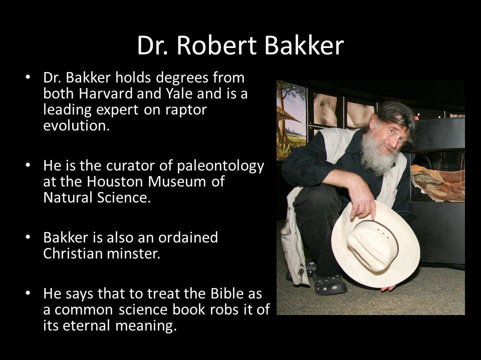 Dr. Robert Bakker Dr.