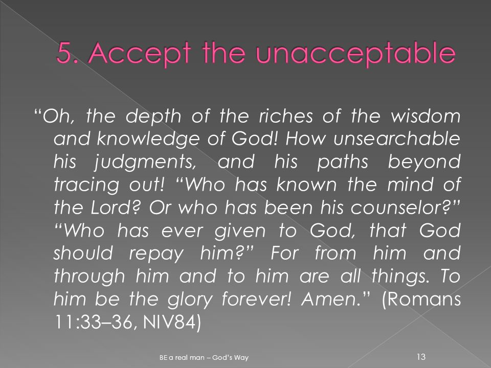 Oh, the depth of the riches of the wisdom and knowledge of God.