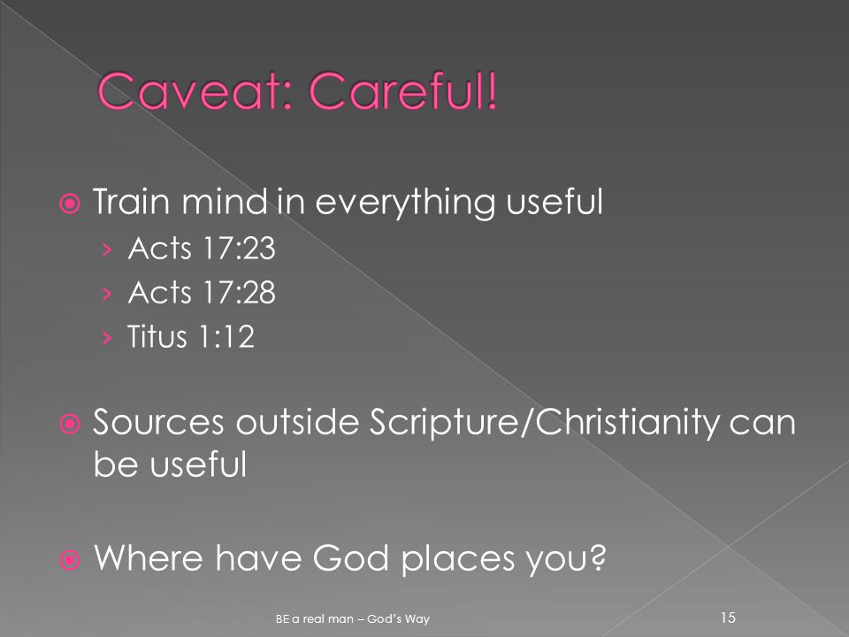  Train mind in everything useful › Acts 17:23 › Acts 17:28 › Titus 1:12  Sources outside Scripture/Christianity can be useful  Where have God places you.