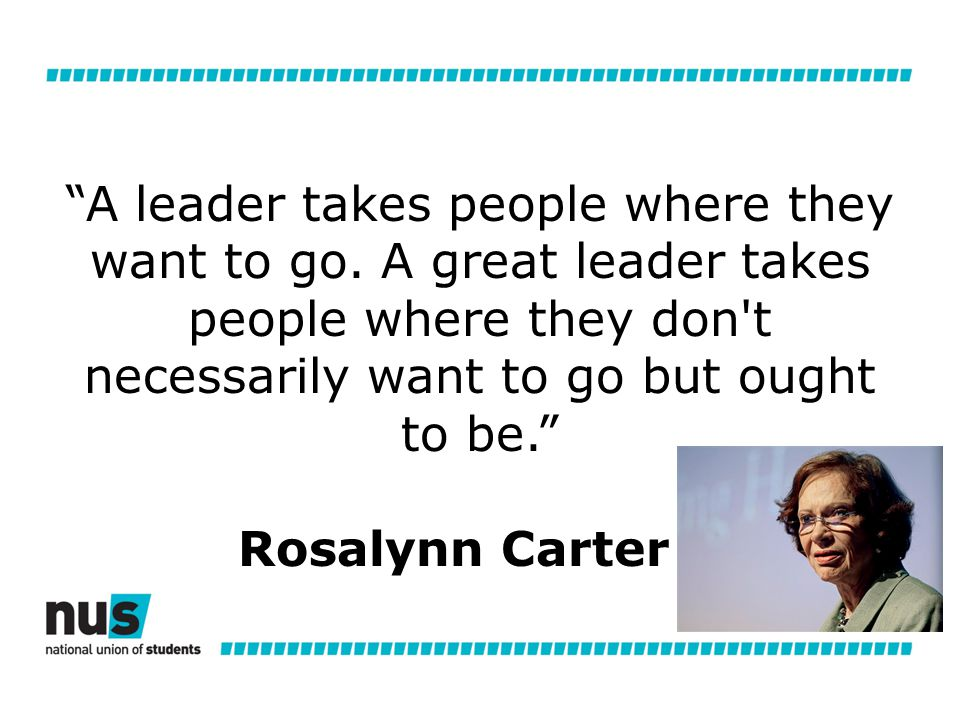 A leader takes people where they want to go.