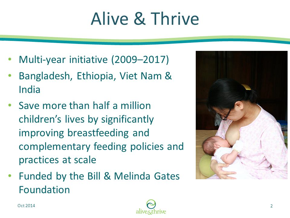 Oct 2014 3 Franchise model – Viet Nam First franchise model providing Infant and Young Child Feeding counseling services ~800 franchises across 15 provinces; nested in the government's health system Objectives: Double the exclusive breastfeeding rate Improve quality and quantity of complementary foods Reduce stunting by 2% each year