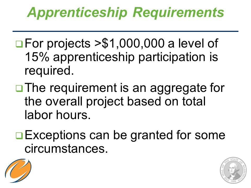  For projects >$1,000,000 a level of 15% apprenticeship participation is required.