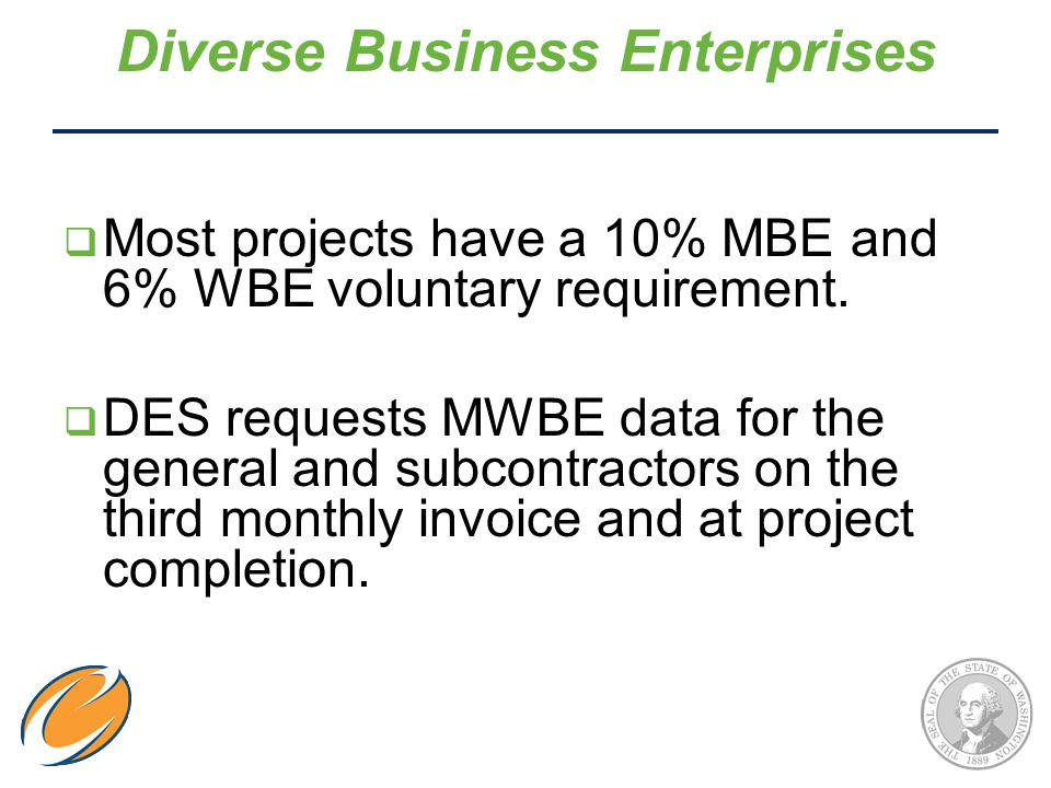  Most projects have a 10% MBE and 6% WBE voluntary requirement.