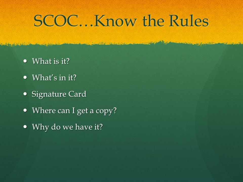 SCOC…Know the Rules What is it. What is it. What's in it.