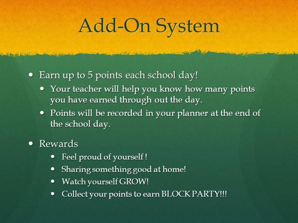 Add-On System Earn up to 5 points each school day.