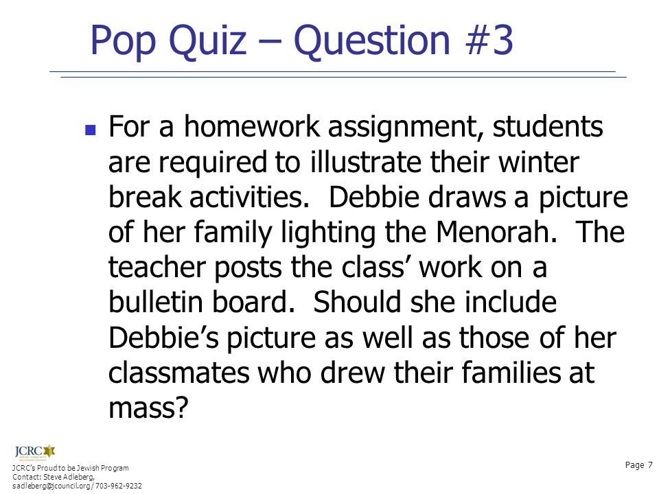 Pop Quiz – Question #3 For a homework assignment, students are required to illustrate their winter break activities. Debbie draws a picture of her fam