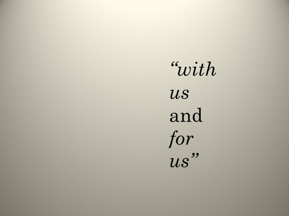 with us and for us