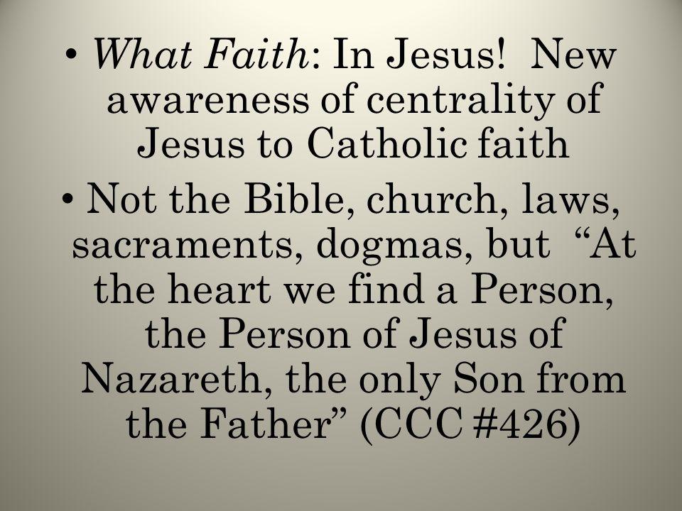 What Faith : In Jesus.