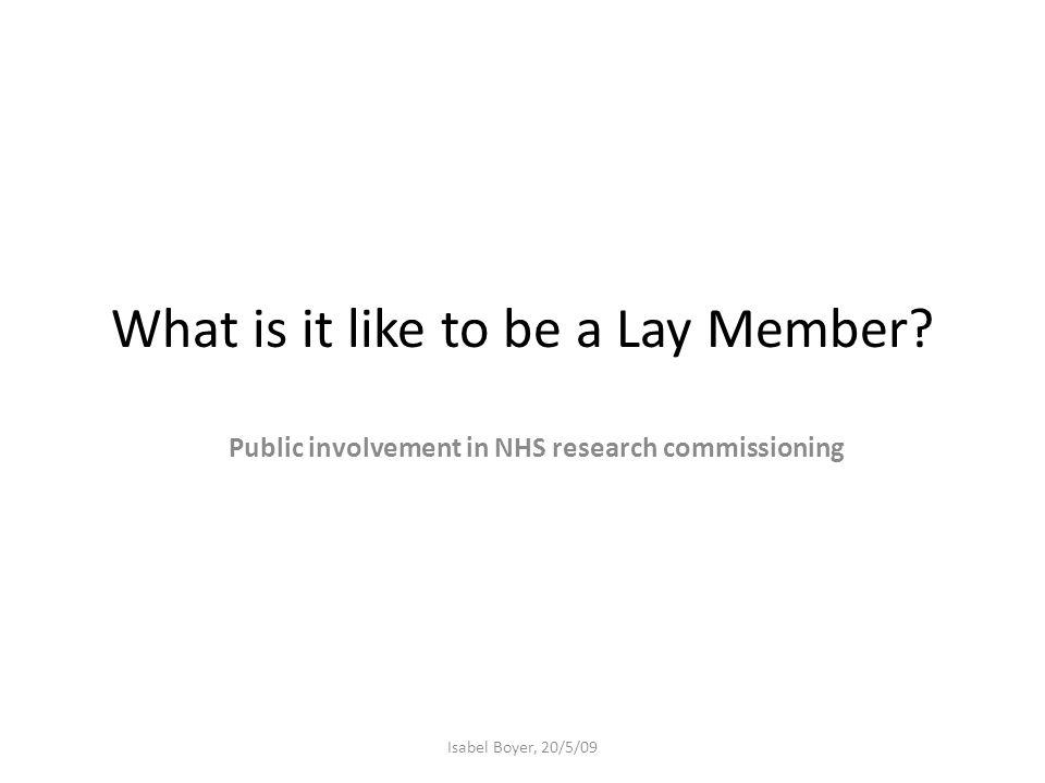 What is it like to be a Lay Member.