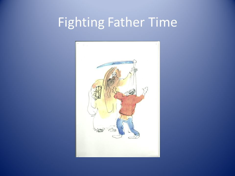 Fighting Father Time