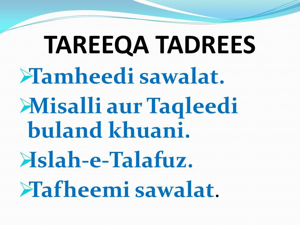 TAREEQA TADREES  Tamheedi sawalat.  Misalli aur Taqleedi buland khuani.